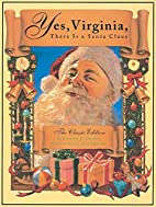 Yes, Virginia, There Is A Santa Claus: The…