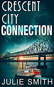 Crescent City Connection: An Action-Packed…
