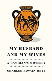 My Husband and My Wives: A Gay Man's Odyssey…