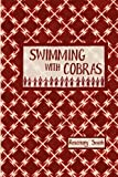 Swimming with Cobras by Rosemary Smith
