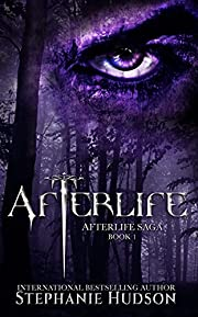 Afterlife: An Epic, Sexy, Dark Paranormal…