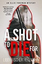 A Shot To Die For by Libby Fischer Hellmann