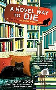 A Novel Way to Die (A Black Cat Bookshop…