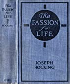 The Passion For Life by Joseph Hocking by…