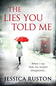 The Lies You Told Me de Jessica Ruston