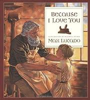 Because I Love You por Max Lucado