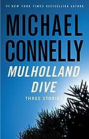 Mulholland Dive: Three Stories af Michael…