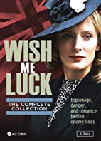 Wish Me Luck: The Complete Collection by…