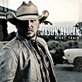 Night Train (2012) (Album) by Jason Aldean