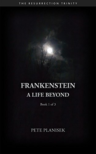 Book Cover - Frankenstein A Life Beyond (Book 1 of 3)