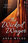 The Wicked Wager by Anya Wylde