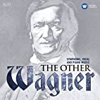 The Other Wagner by Richard Wagner