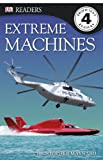 Extreme Machines by Maynard Christopher