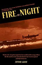 Fire by Night: The Dramatic Story of One…