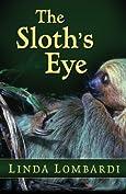The Sloth's Eye by Linda Lombardi