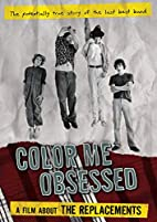 The Replacements - Color Me Obsessed: A Film…