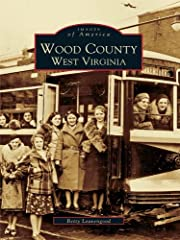 Wood County, West Virginia (Images of…