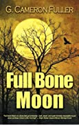 Full Bone Moon by G. Cameron Fuller