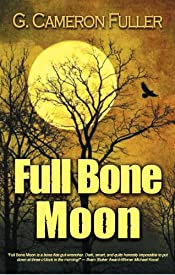 Full Bone Moon by G. Cameron Fuller