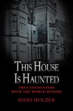 This House Is Haunted: True Encounters with…