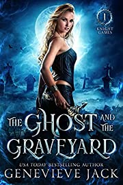 The Ghost and The Graveyard (Knight Games)…