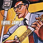 Rollin' And Slidin' by Elmore…