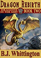 Dragon Rebirth (Dragons in the Mist) by B.J.…