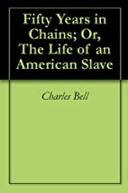 Fifty Years in Chains; Or, The Life of an…