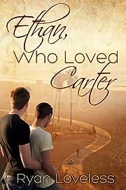 Ethan, Who Loved Carter – tekijä: Ryan…
