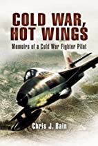 Cold War, Hot Wings: Memoirs of a Cold War…
