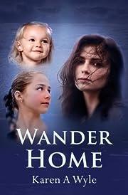 Wander Home de Karen A. Wyle