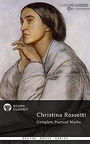 Delphi Complete Poetical Works of Christina…