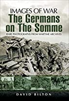 The Germans on the Somme (Images of War) by…