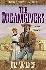 The Dreamgivers (Wells Fargo Trail Book #1)…