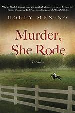 Murder, She Rode by Holly Menino