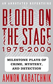 Blood on the Stage: 1975-2000 by Amnon Kabatchnik