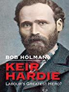 Keir Hardie by Bob Holman