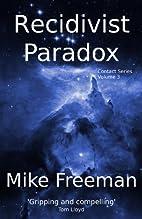Recidivist Paradox (Contact) by Mike Freeman