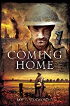 Coming Home by Roy E Stolworthy