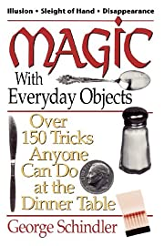 Magic with Everyday Objects: Over 150 Tricks…