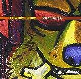 Cowboy Bebop: Vitaminless (1998)