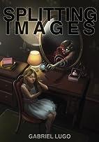 Splitting Images by Gabriel Lugo