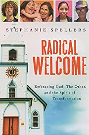 Radical Welcome: Embracing God, The Other,…