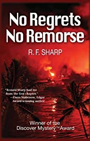 No Regrets, No Remorse by R. F. Sharp