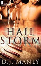 Hail Storm by D. J. Manly