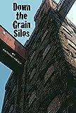 Down The Grain Silos