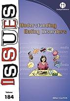 Understanding Eating Disorders: 184 (Issues)…