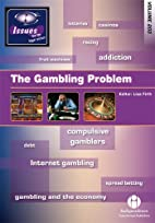 The Gambling Problem: 203 (Issues) by Lisa…
