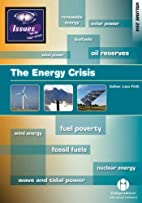 The Energy Crisis: 204 (Issues) by Lisa…