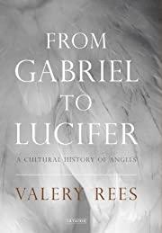 From Gabriel to Lucifer: A Cultural History…